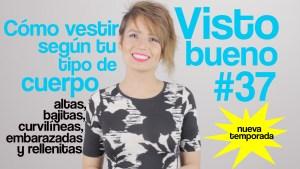 #VistoBueno Cómo vestir según tu tipo de cuerpo, por @MaiahOcando
