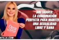 Sin tabúes: La combinación perfecta para mantener una sexualidad libre y sana